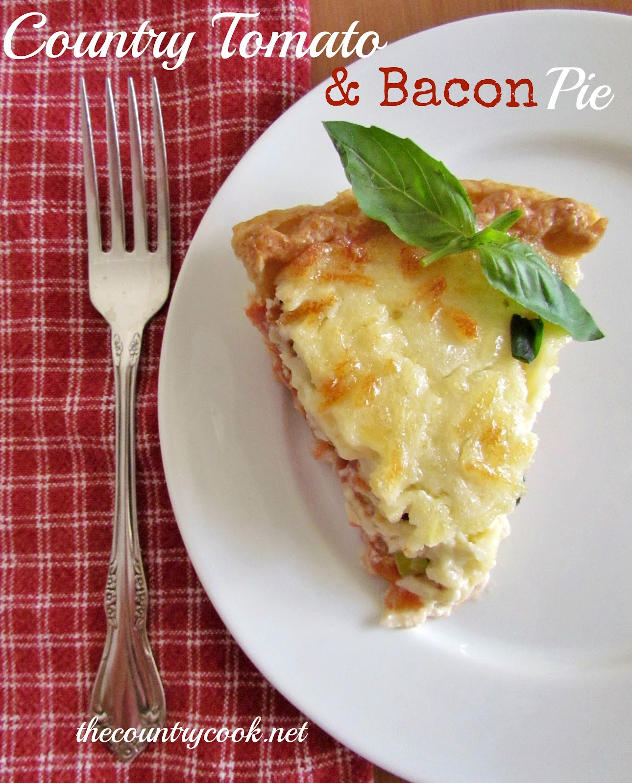The Country Cook: Country Tomato & Bacon Pie