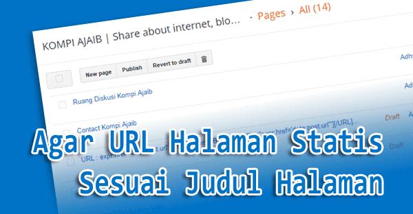 Agar URL Halaman Statis Sesuai Dengan Judul Halamannya