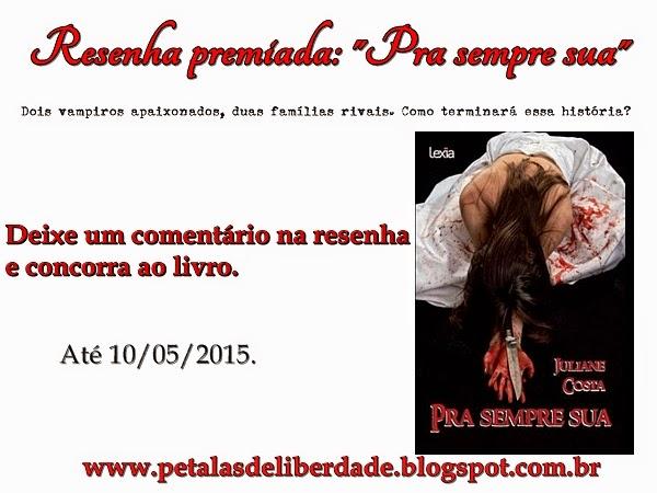 Resenha, sorteio, livro, Pra sempre sua, Juliane Costa, vampiro