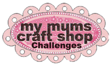 DT Member for My Mums Craft Shop Challenge