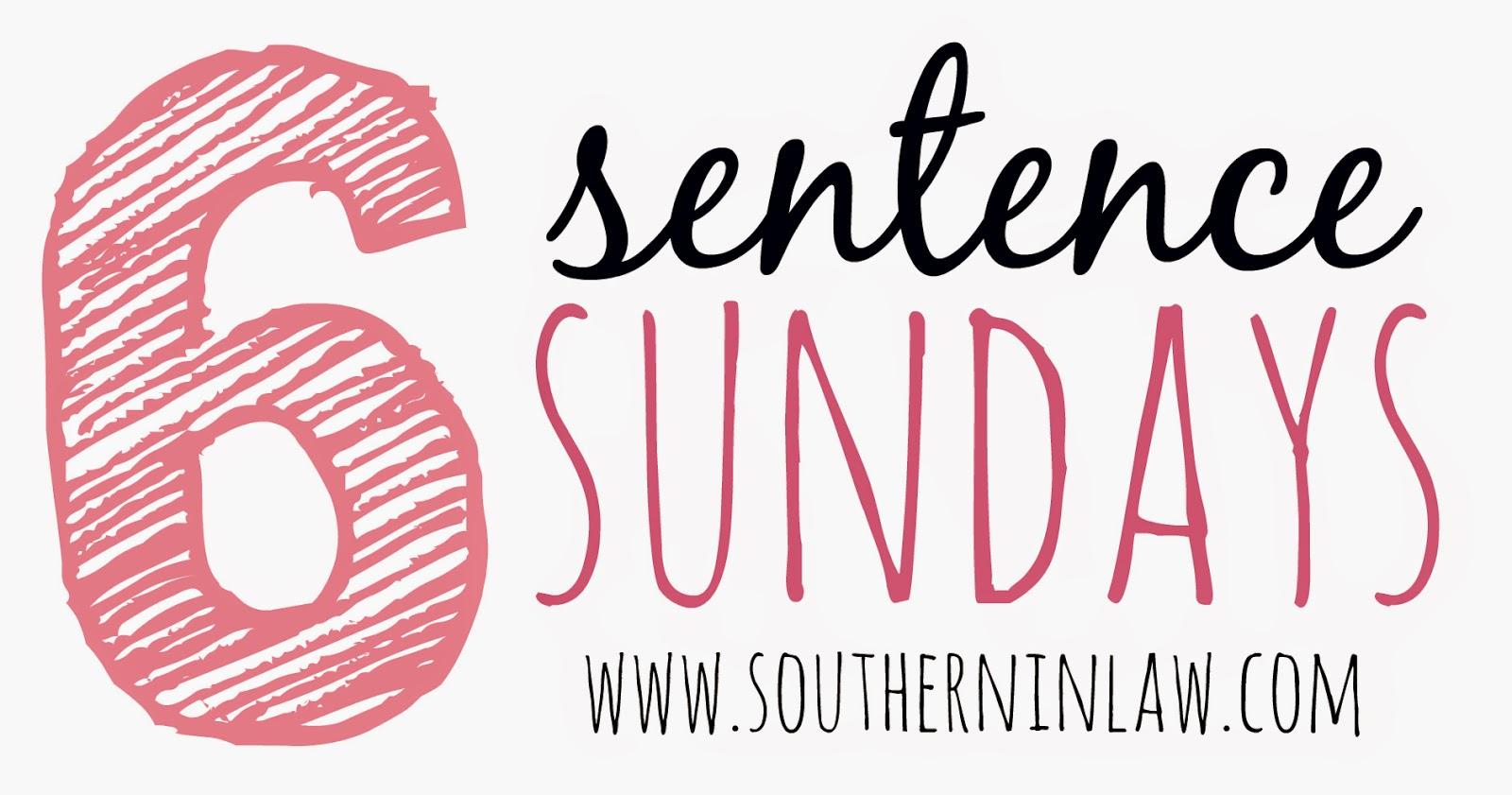 Six Sentence Sunday