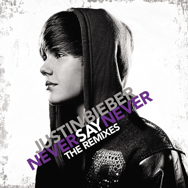 justin bieber never say never album. justin bieber never say never