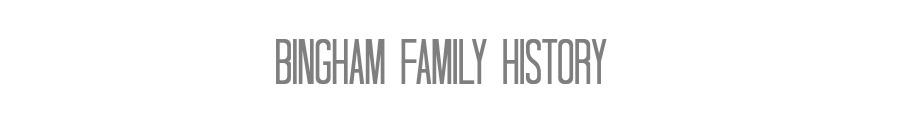 Bingham Family History