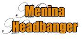 MENINA HEADBANGER