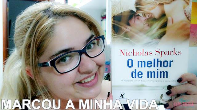 Livros que Marcaram Nossa Vida: O melhor de mim | Nicholas Sparks