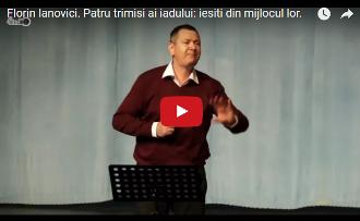 Florin Ianovici – Patru trimişi ai iadului. Ieşiți din mijlocul lor! Plecați şi rupeți rândurile...