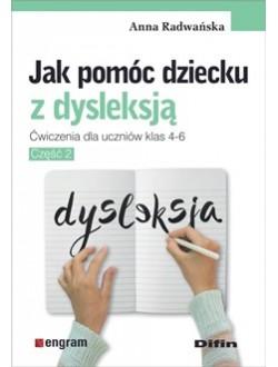 Jak pomóc dziecku z dysleksją część II