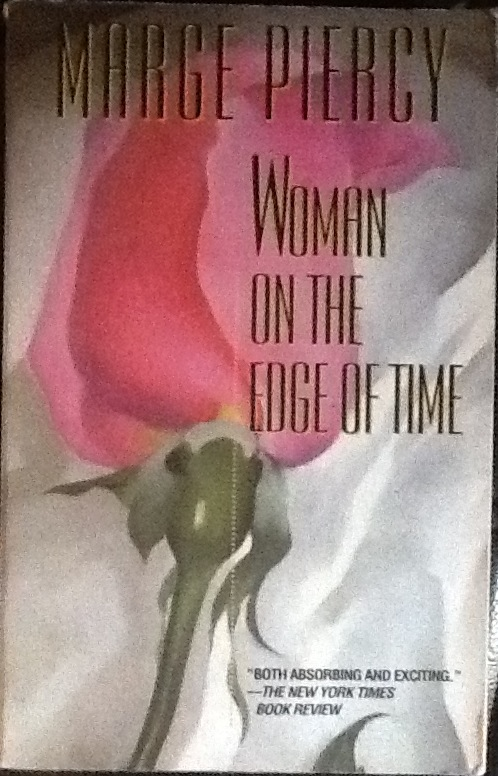 woman on the edge of time Woman on the edge of time is one of those books that makes me very uncomfortable because it had one detail in it that can't quite torcom members can edit.