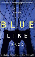 Blue Like Jazz - Donald Miller
