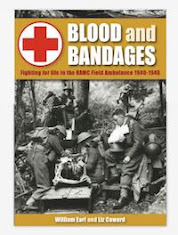 To Buy Blood and Bandages - fighting for life in a RAMC Field Ambulance 1940 -1946