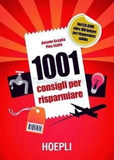 1001 Consigli per Risparmiare - eBook di Antonio Scuglia, Pino Staffa