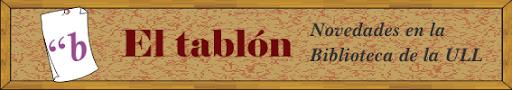 El Tablón. Novedades de la Biblioteca de la ULL