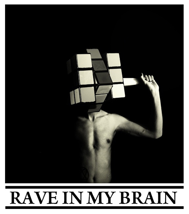 Rave in my Brain.