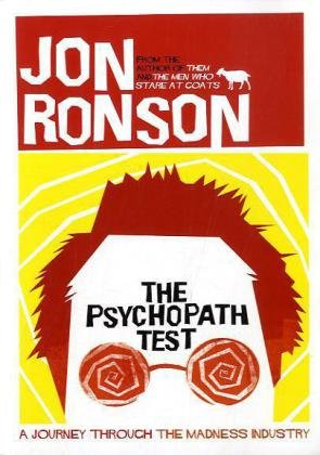 The Psychopath Test by Jon Ronson