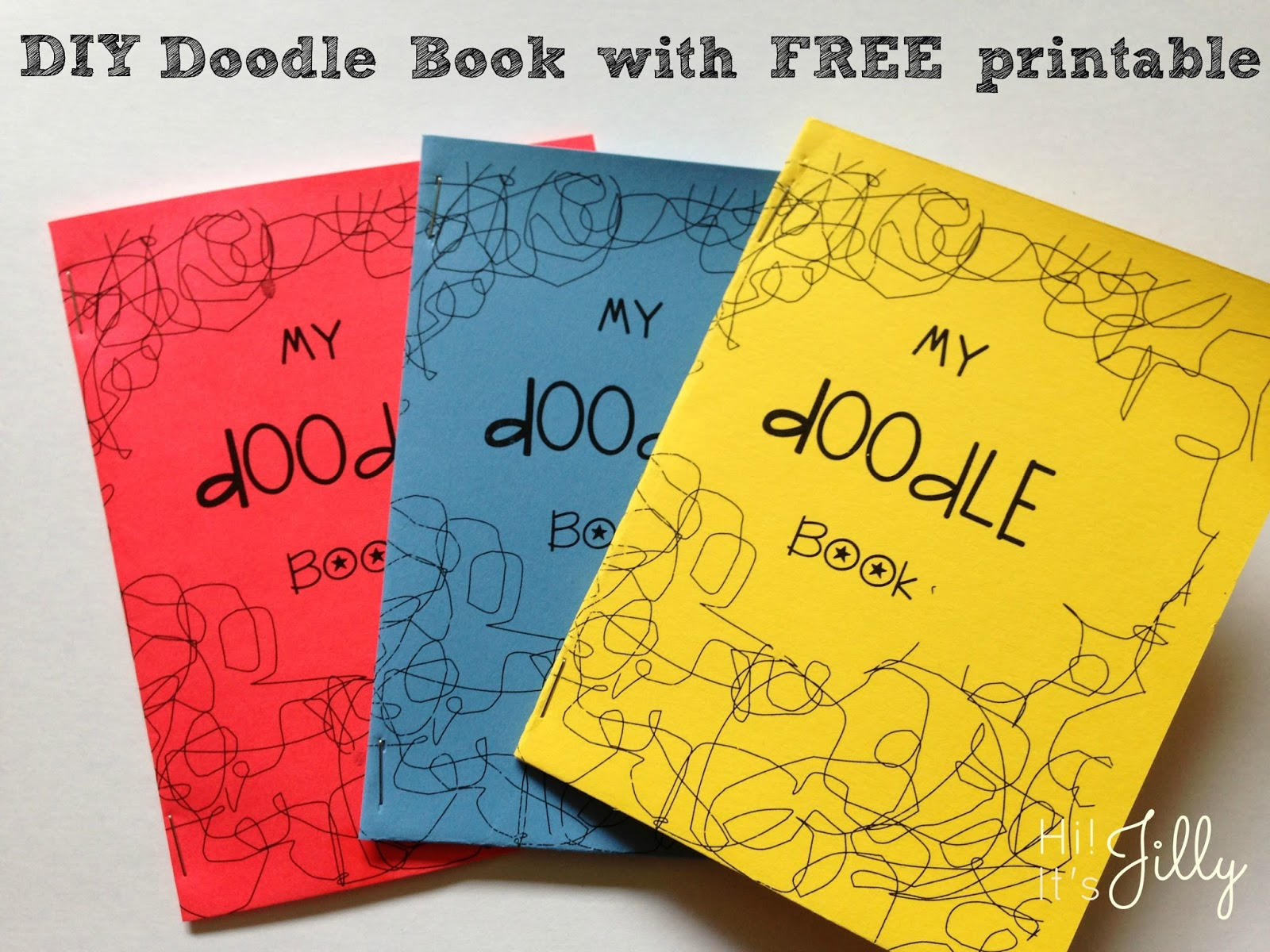 hi  it u0026 39 s jilly   diy doodle book with free printable