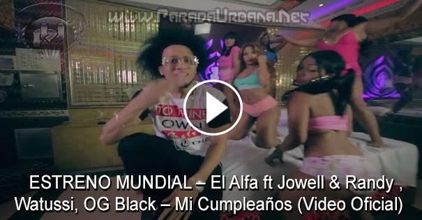 ESTRENO MUNDIAL – Jowell & Randy Ft. El Alfa, Watussi, OG Black – Mi Cumpleaños (Video Oficial)