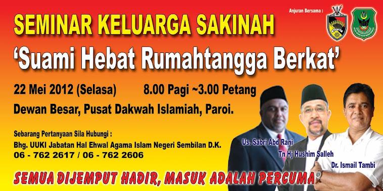 Seminar Keluarga Sakinah semua dijemput PERCUMA 22 Mei 2012, 8 pagi - 3petang Menuju Kemajuan Ummah