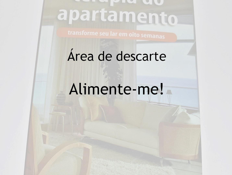 criar área de descarte de objetos em casa - Maxwell Ryan - livro Terapia do Apartamento