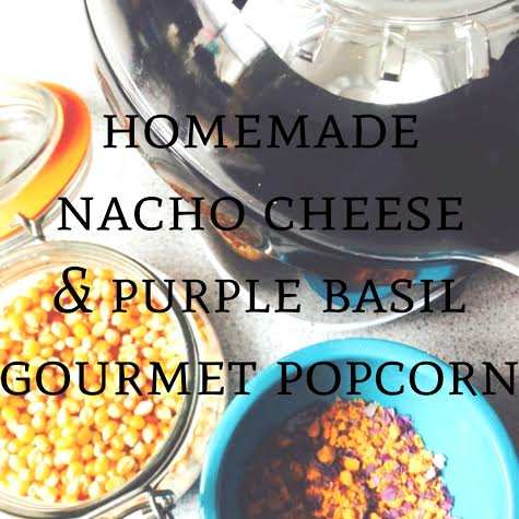 Homemade Nacho Cheese & Purple Basil Popcorn from Anyonita Nibbles Gluten Free