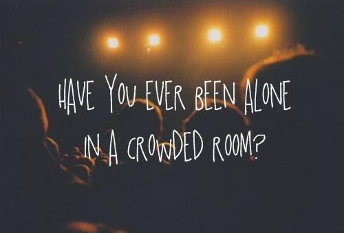 http://3.bp.blogspot.com/-C7ZAugMOmnU/UIShH0TXM7I/AAAAAAAAACY/2Yg1_WcKNy4/s1600/Alone_in_a_Crowded_Room_by_ohxxemetophobia.png.jpg
