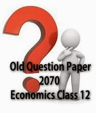 Old Question Paper 2070 - Economics Class 12