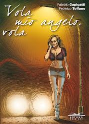 Vola mio angelo, vola - Fabrizio Capigatti - Federico Toffano - Bottero Edizioni - luglio 2012
