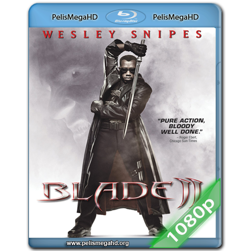 BLADE II (2002) FULL 1080P HD MKV ESPAÑOL LATINO