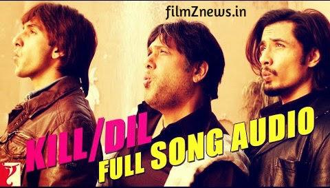 Kill Dil (2014) - Full Title Song Audio - Ranveer Singh | Ali Zafar | Govinda