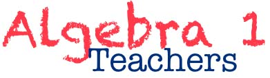 Algebra 1 Teachers - Resources for implementing Common Core math.