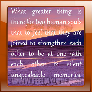 What greater thing is there for two human souls