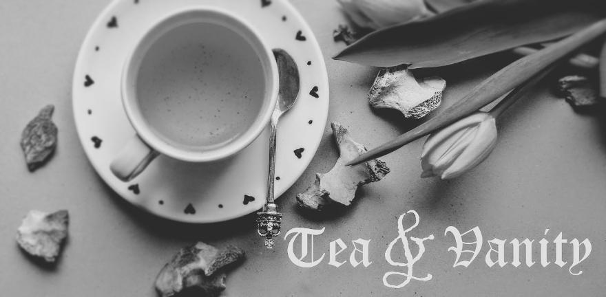 Tea and Vanity