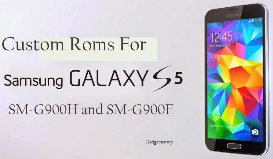 Custom roms  samsung galaxy s5