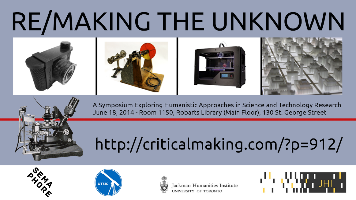 Re/making the unknown, Symposium Critical Making Lab University of Toronto