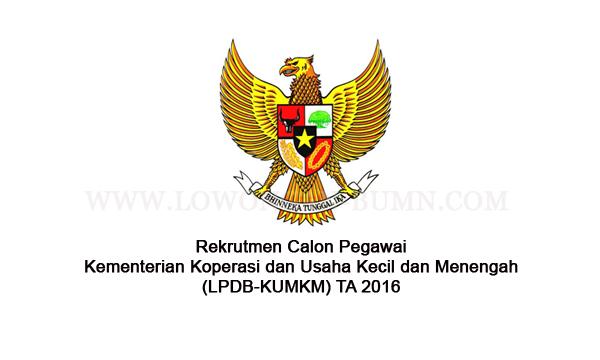 Rekrutmen Calon Pegawai Kementerian Koperasi dan Usaha Kecil dan Menengah (LPDB-KUMKM) TA 2016