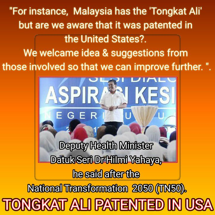 Ministery of Health Malaysia TONGKAT ALI patented in Unites States of America. USA.