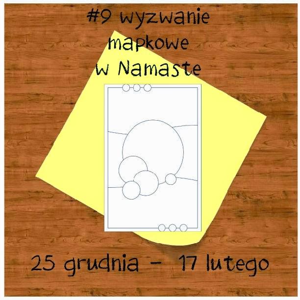 http://www.swiatnamaste.blogspot.com/2014/01/9-wyzwanie-z-mapka.html
