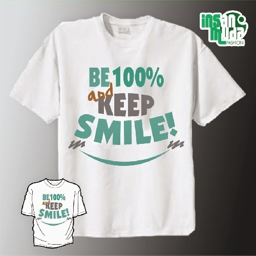 Kaos Be 100 % Keep Smile (Putih)