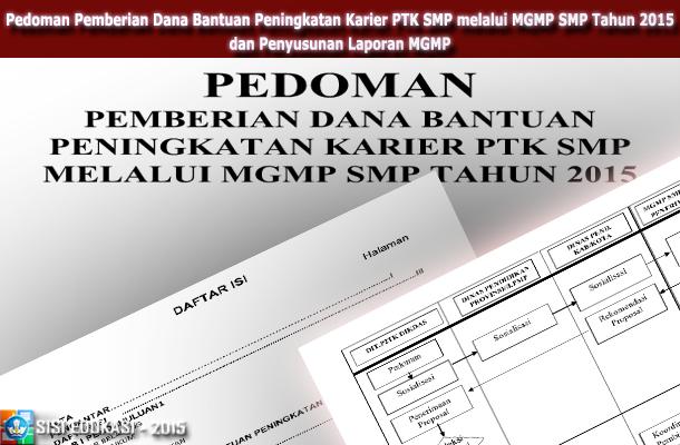 Pedoman Pemberian Dana Bantuan Peningkatan Karier PTK SMP melalui MGMP Tahun 2015 dan Penyusunan Laporan MGMP