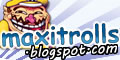 Maxitrolls