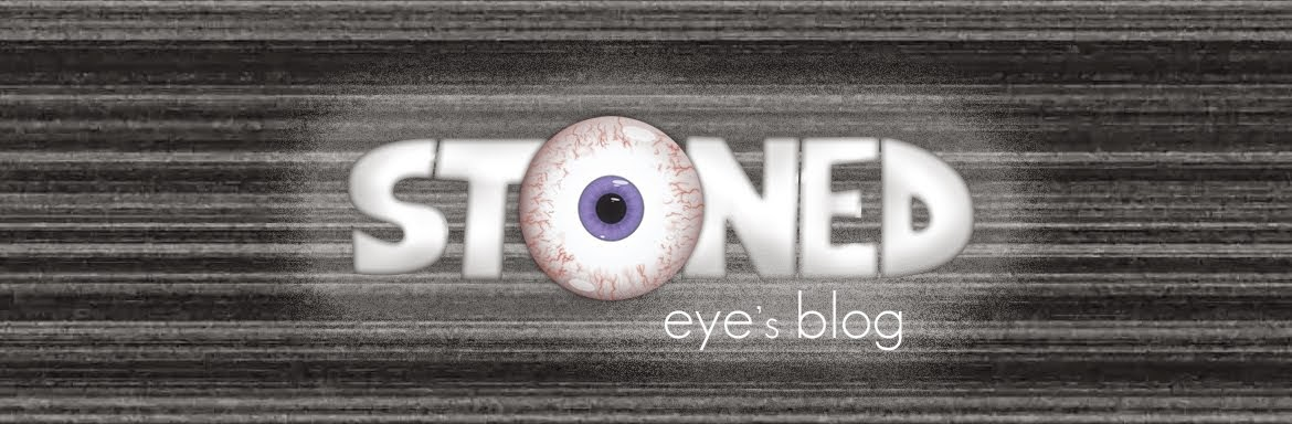 Stoned Eye's Blog