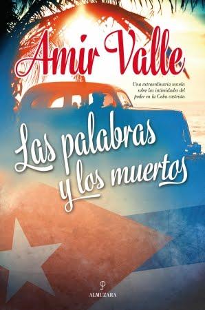 """""""LAS PALABRAS Y LOS MUERTOS"""" de AMIR VALLE"""