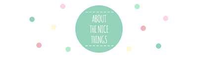 About the nice things