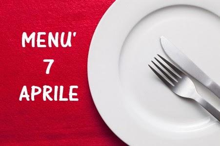 7 aprile menù