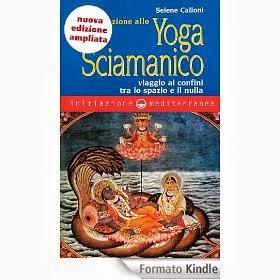 Iniziazione allo Yoga Sciamanico - Viaggio ai confini tra lo spazio e il nulla - eBook