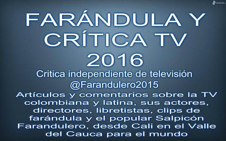 FARÁNDULA Y CRITICA TV -  2016, 17 AÑOS