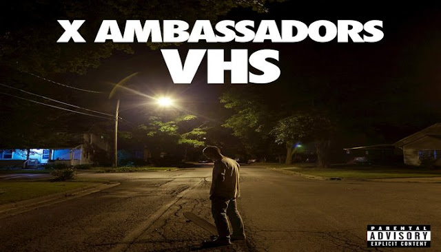 VHS Outro (Interlude) Lyrics - X AMBASSADORS