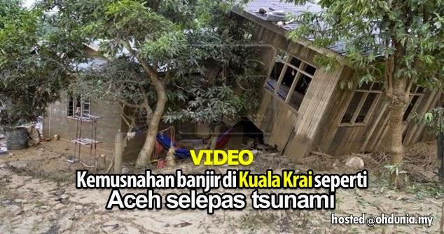 Video: Kemusnahan Di Kuala Krai Seperti Aceh selepas Tsunami