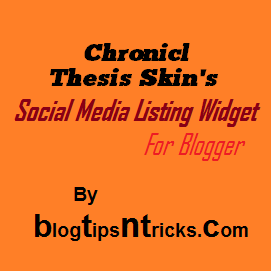 Chronicl Thesis Skin's Social Media Listing Widget For Blogger