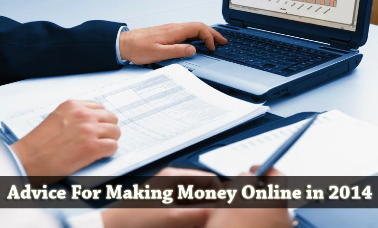 Best Advice For Making Money Online in 2014