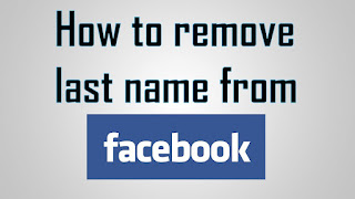 Remove Last Name on Facebook.